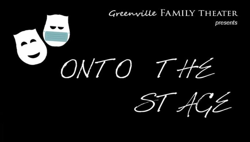"Greenville Family Theater presents ""Onto the Stage"" logo"